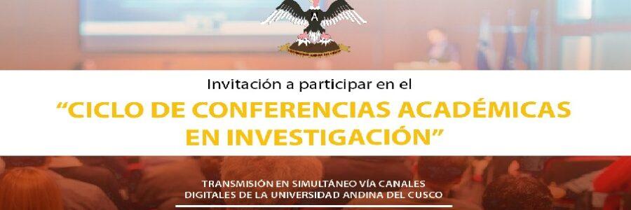 """Invitación a participar en el  """"CICLO DE CONFERENCIAS ACADÉMICAS EN INVESTIGACIÓN"""""""