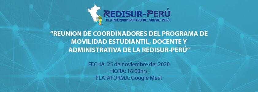 REUNION DE COORDINADORES DEL PROGRAMA DE MOVILIDAD ESTUDIANTIL, DOCENTE Y ADMINISTRATIVA DE LA REDISUR-PERÚ
