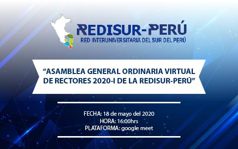 """""""ASAMBLEA GENERAL ORDINARIA VIRTUAL DE RECTORES 2020-I DE LA REDISUR-PERÚ"""""""