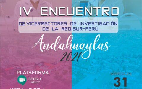 IV ENCUENTRO DE VICERRECTORES DE INVESTIGACIÓN – ANDAHUAYLAS 2021